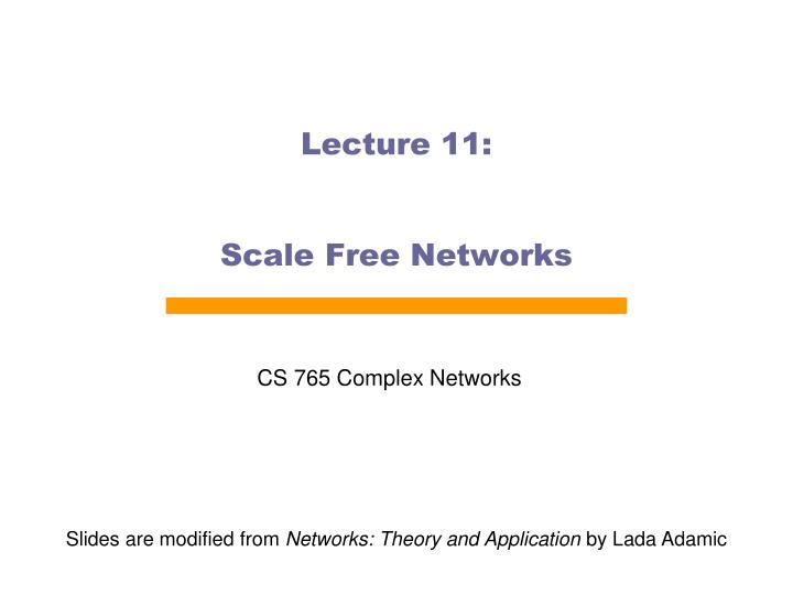 Lecture 11 scale free networks