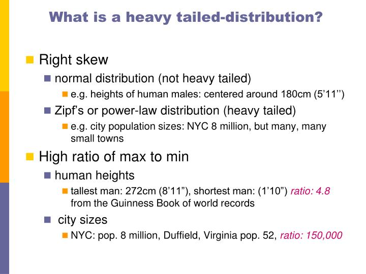 What is a heavy tailed-distribution?
