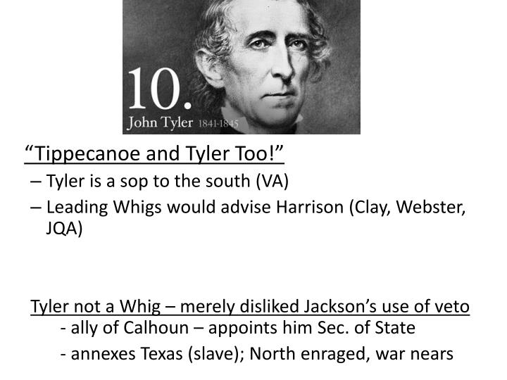 """Tippecanoe and Tyler Too!"""
