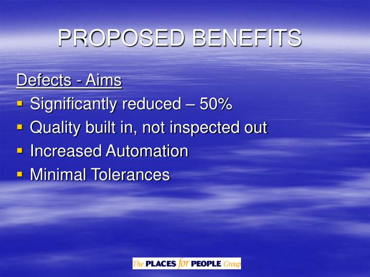PROPOSED BENEFITS