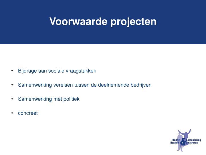 Voorwaarde projecten