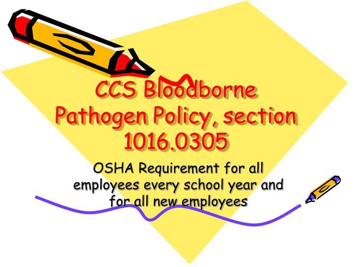CCS Bloodborne Pathogen Policy, section 1016.0305