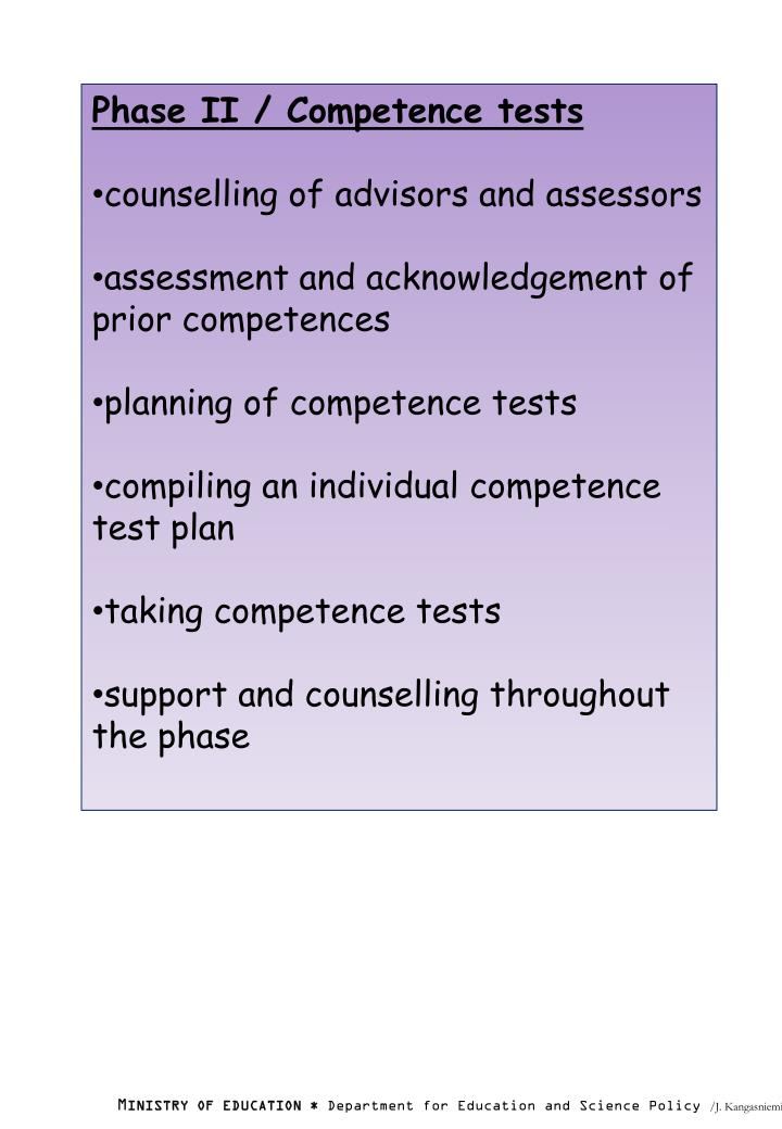 Phase II / Competence tests
