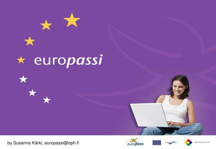 by Susanna Kärki, europassi@oph.fi