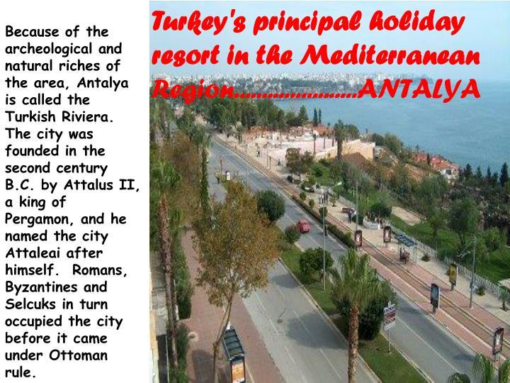 Turkey's principal holiday resort in the Mediterranean