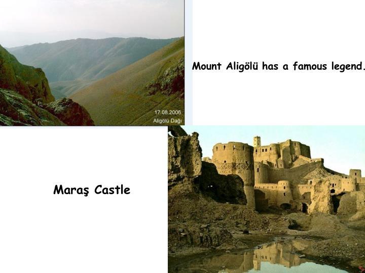 Mount Aligölü has a famous legend.