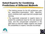 gated experts for combining predictions of different methods1