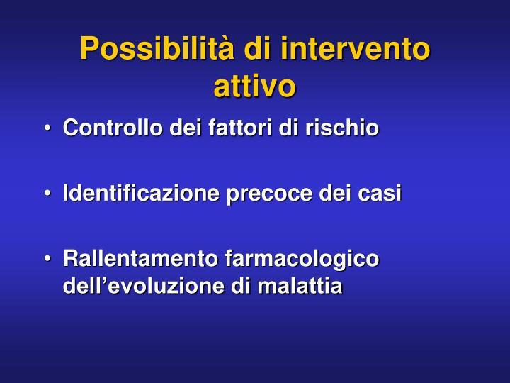 Possibilità di intervento attivo