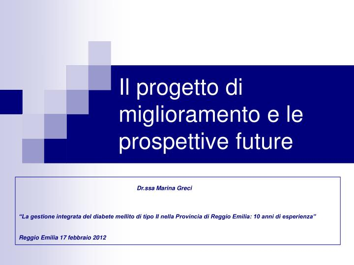Il progetto di miglioramento e le prospettive future
