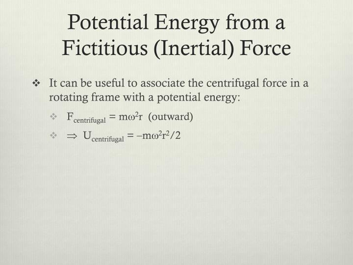 Potential Energy from a Fictitious (Inertial) Force