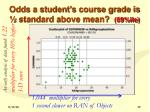 odds a student s course grade is standard above mean 69 ile