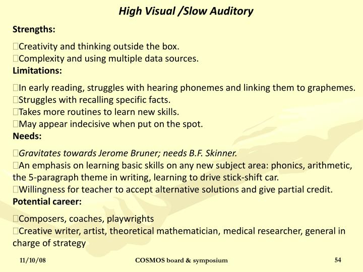 High Visual /Slow Auditory