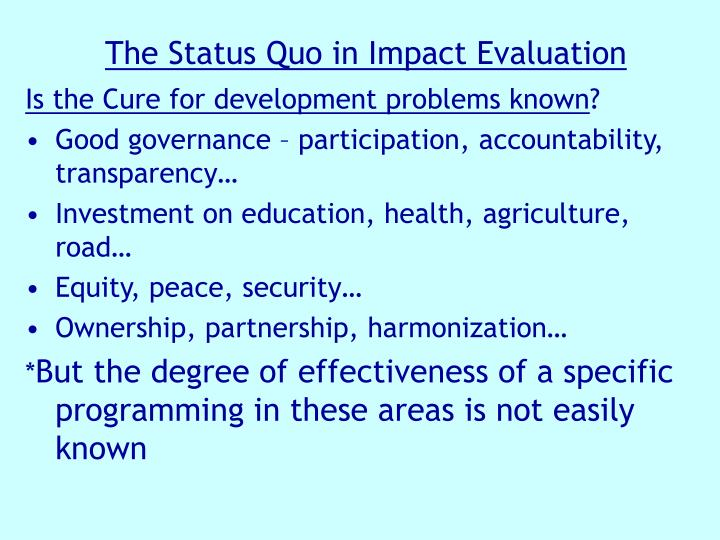 The Status Quo in Impact Evaluation