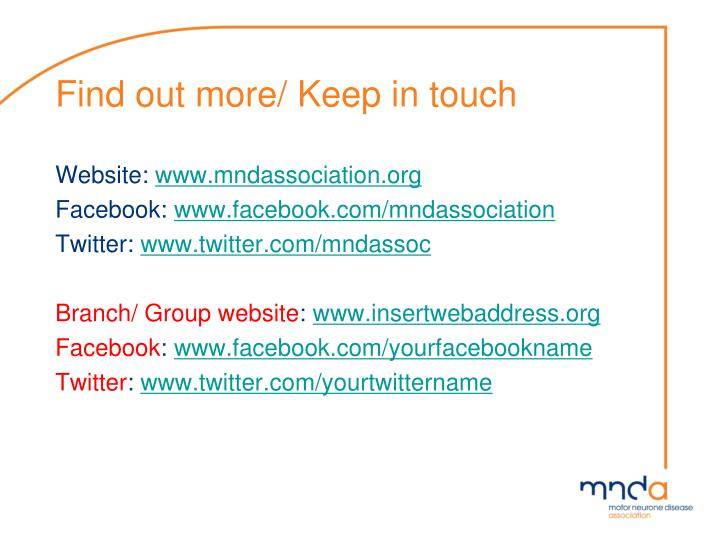 Find out more/ Keep in touch