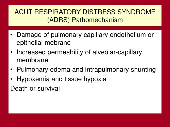 ACUT RESPIRATORY DISTRESS SYNDROME (ADRS) Pathomechanism