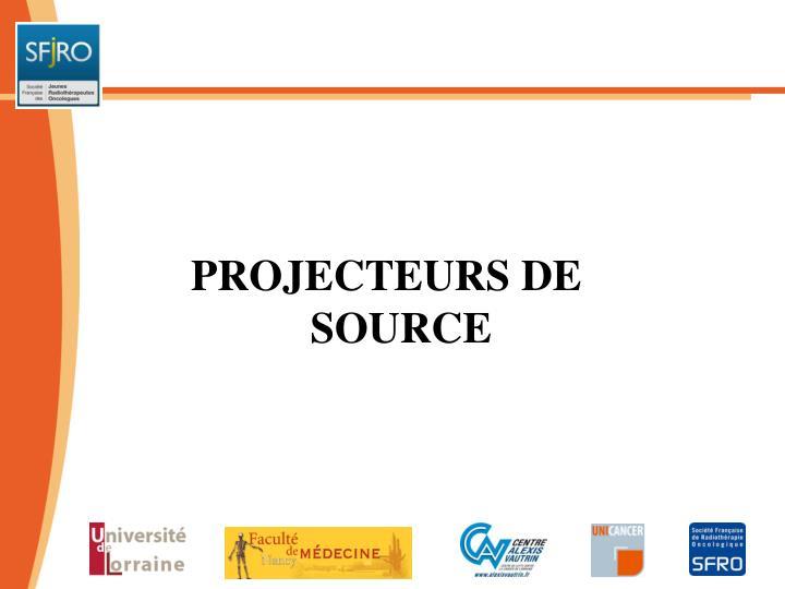 PROJECTEURS DE SOURCE
