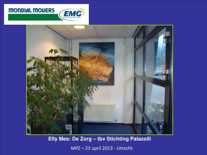 Elly Mes: De Zorg – tbv Stichting Palazolli