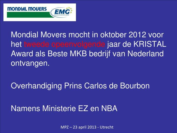 Mondial Movers mocht in oktober 2012 voor het