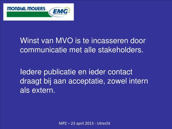 Winst van MVO is te incasseren door communicatie met alle stakeholders.