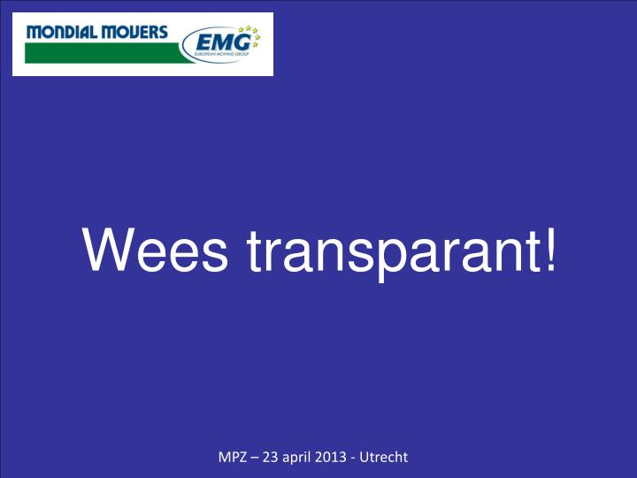 Wees transparant!