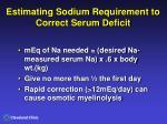 estimating sodium requirement to correct serum deficit