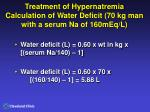 treatment of hypernatremia calculation of water deficit 70 kg man with a serum na of 160meq l