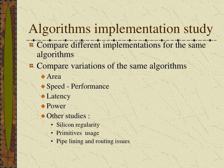 Algorithms implementation study