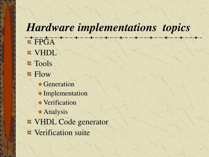 Hardware implementations  topics