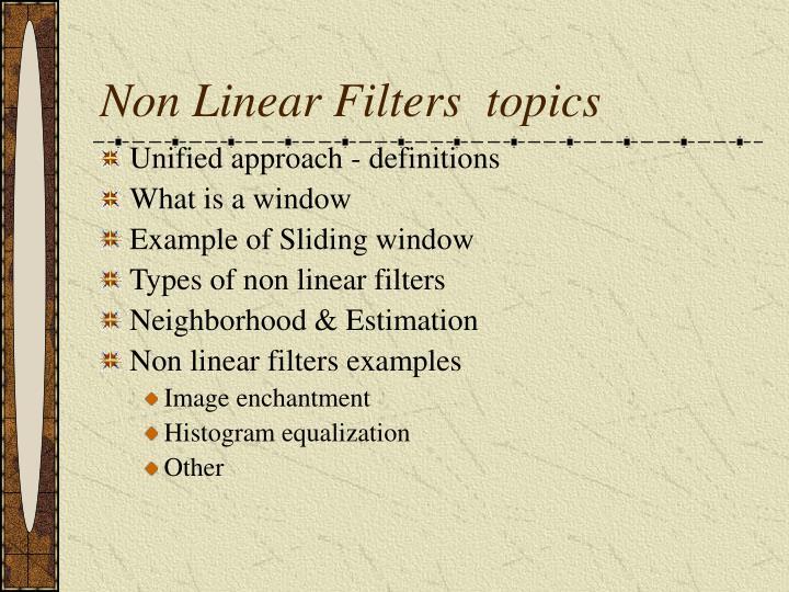 Non Linear Filters  topics