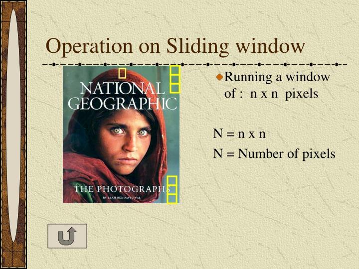 Operation on Sliding window