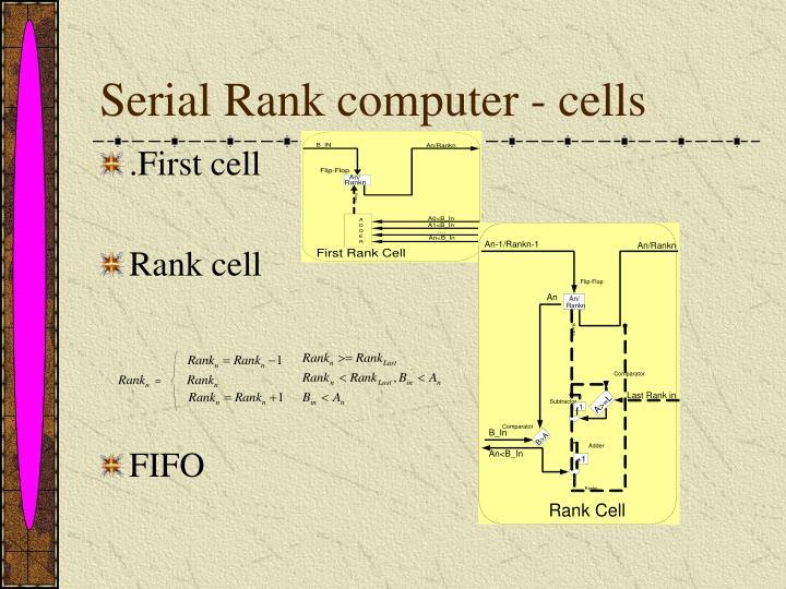 Serial Rank computer - cells