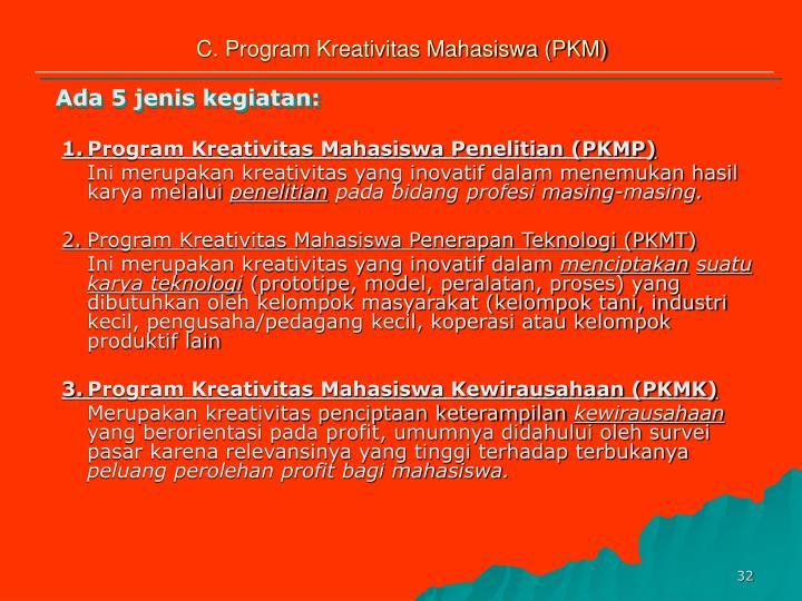 C. Program Kreativitas Mahasiswa (PKM)