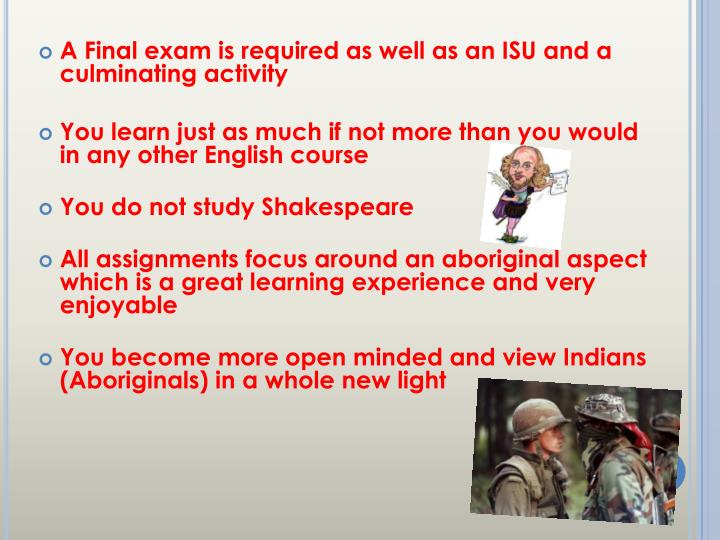 A Final exam is required as well as an ISU and a culminating activity