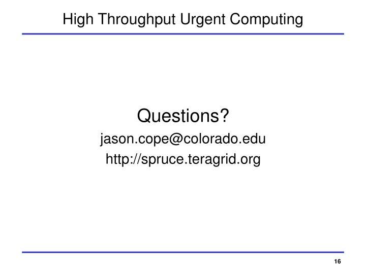 High Throughput Urgent Computing