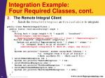 integration example four required classes cont