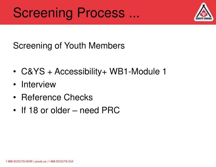 Screening Process ...