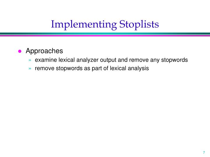 Implementing Stoplists