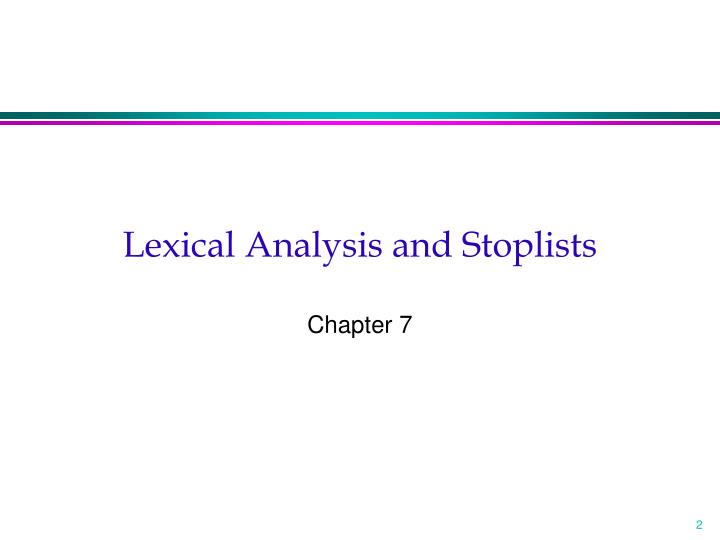 Lexical Analysis and Stoplists