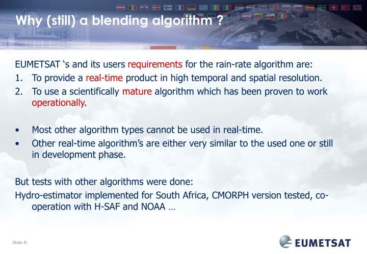 Why (still) a blending algorithm ?