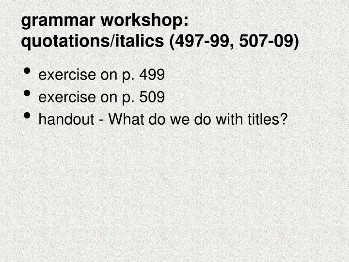 Grammar workshop quotations italics 497 99 507 09
