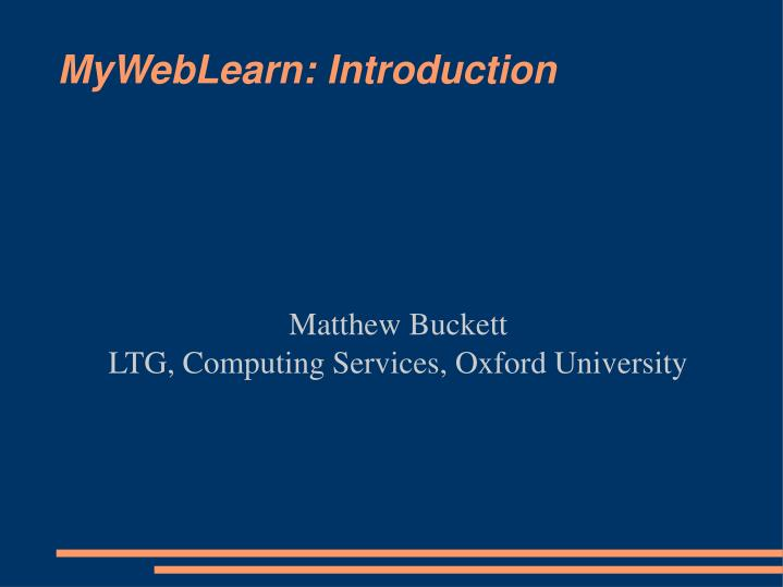 Matthew buckett ltg computing services oxford university