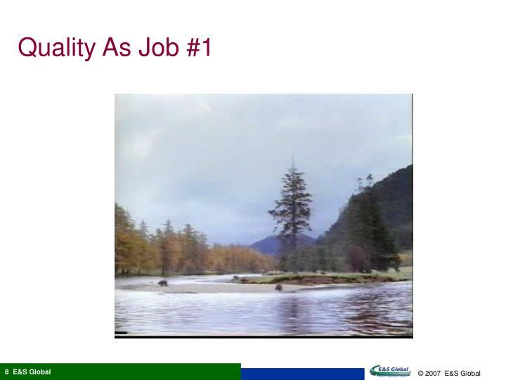 Quality As Job #1