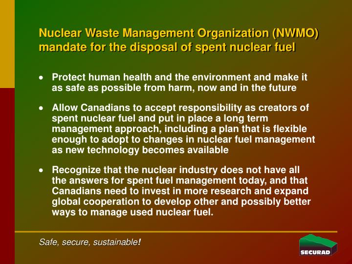 Nuclear waste management organization nwmo mandate for the disposal of spent nuclear fuel