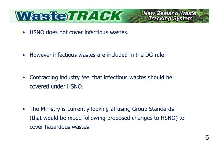 HSNO does not cover infectious wastes.