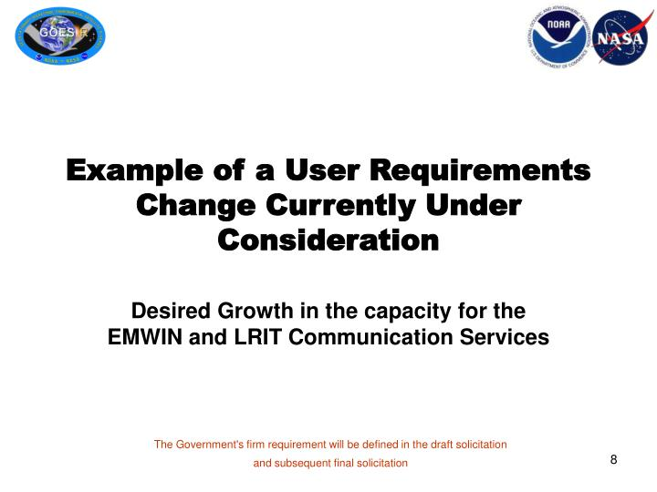 Example of a User Requirements Change Currently Under Consideration