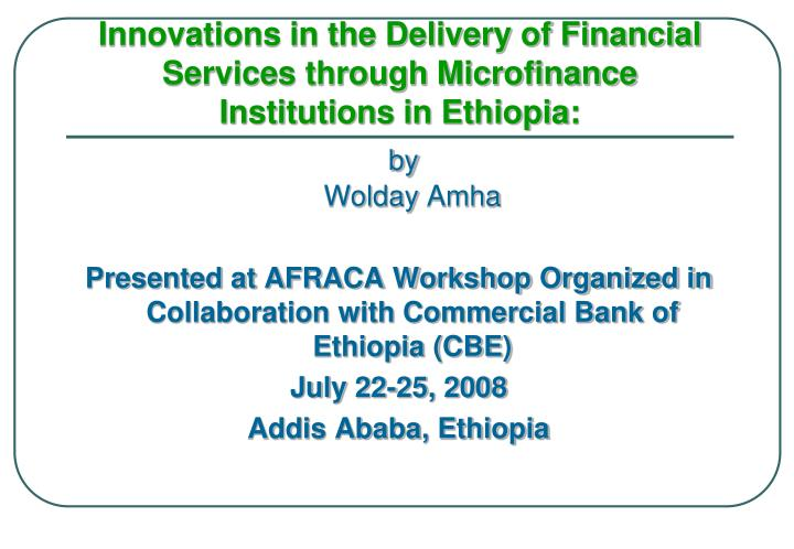 Innovations in the delivery of financial services through microfinance institutions in ethiopia