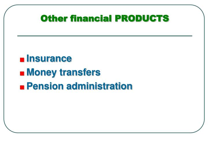 Other financial PRODUCTS