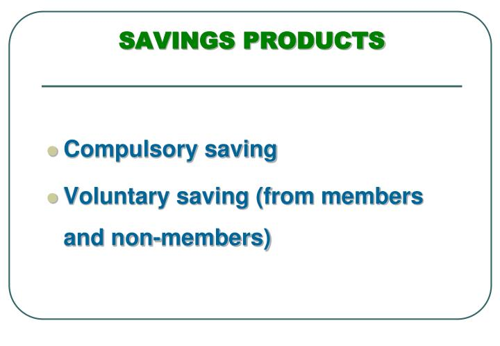 SAVINGS PRODUCTS
