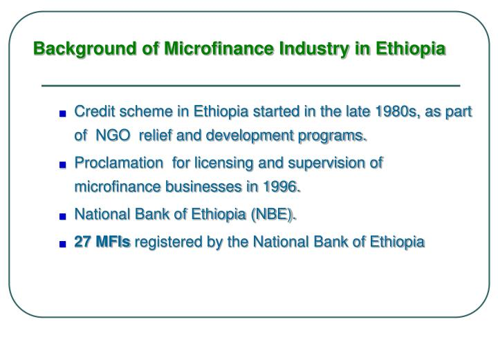 Background of Microfinance Industry in Ethiopia