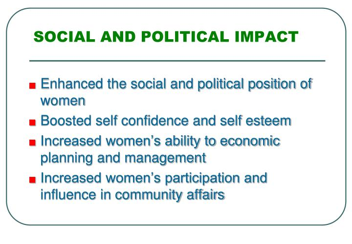 SOCIAL AND POLITICAL IMPACT